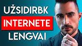 Darbas internetu - 29 būdai kaip užsidirbti pinigų internete